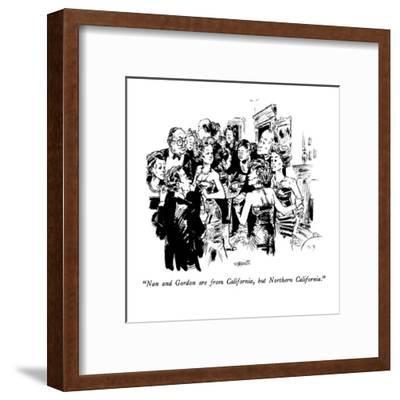 """Nan and Gordon are from California, but Northern California."" - New Yorker Cartoon-William Hamilton-Framed Premium Giclee Print"