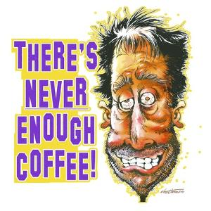 Never Enough Coffee by Nate Owens