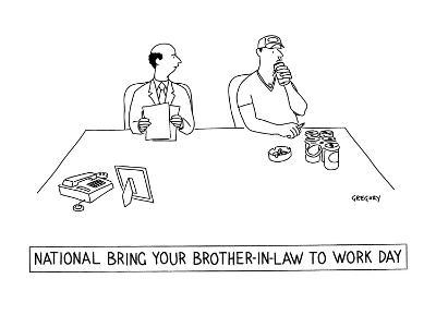 National Bring Your Brother-In-Law to Work Day' - New Yorker Cartoon-Alex Gregory-Premium Giclee Print