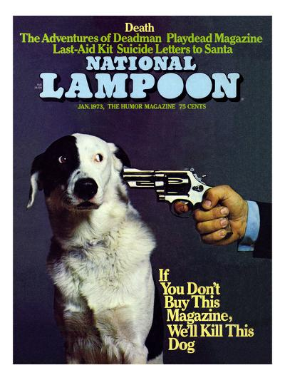 National Lampoon, January 1973 - If you don't Buy this Magazine, We'll Kill This Dog--Art Print