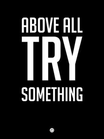 Above All Try Something 1