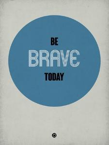 Be Brave Today 1 by NaxArt
