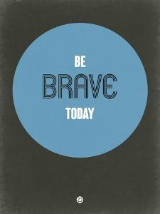 Be Brave Today 2 by NaxArt