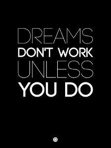 Dreams Don't Work Unless You Do 2 by NaxArt