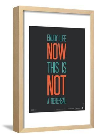 Enjoy Life Now Poster by NaxArt