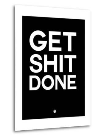 Get Shit Done Black and White