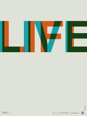 Live Life Poster 2 by NaxArt