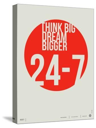 Think Big Dream Bigger Poster