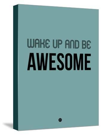 Wake Up and Be Awesome Blue