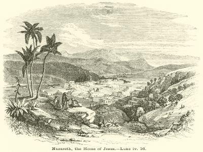 Nazareth, the Home of Jesus, Luke, Iv, 16--Giclee Print