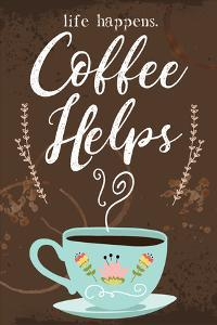 Coffee Helps by ND Art