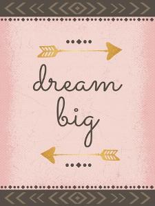 Dream Big by ND Art