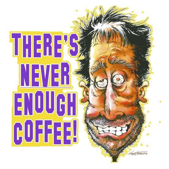 Never Enough Coffee-Nate Owens-Giclee Print