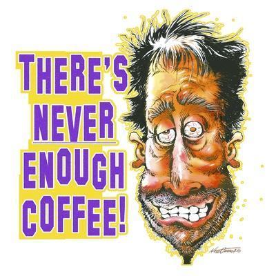 https://imgc.artprintimages.com/img/print/never-enough-coffee_u-l-pynakj0.jpg?p=0