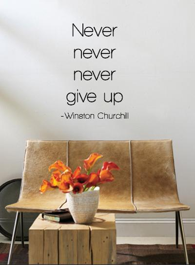 Never Give Up - Winston Churchill--Wall Decal
