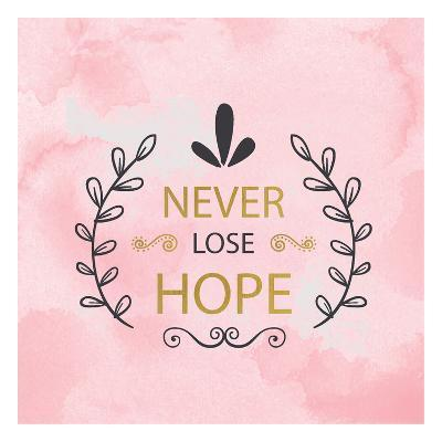 Never Lose Hope-Kimberly Allen-Art Print