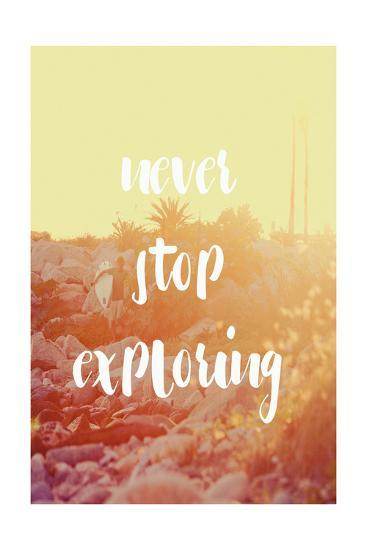 Never Stop Exploring-Lila Fe-Art Print