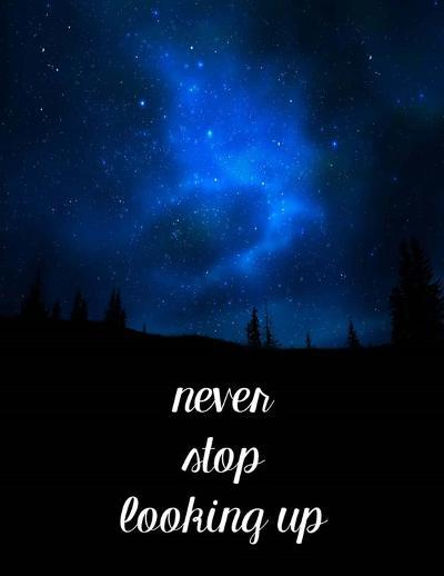 Never Stop Looking Up-Color Me Happy-Art Print