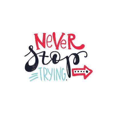 Never Stop Trying. Bright Multi-Colored Romantic Letters-Whitelist-Art Print