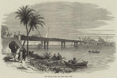 New Bridge across the Nile, Near Cairo--Giclee Print