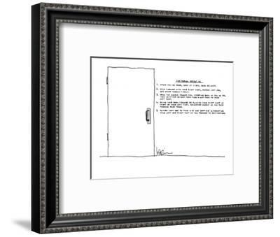 Next to door, there are written extensive instructions on how to open the ? - New Yorker Cartoon-Arnie Levin-Framed Premium Giclee Print