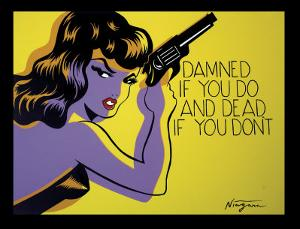 Damned If You Do, and Dead If You Don't by Niagara