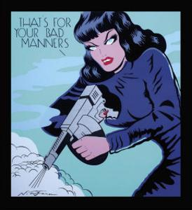 That's for Your Bad Manners by Niagara