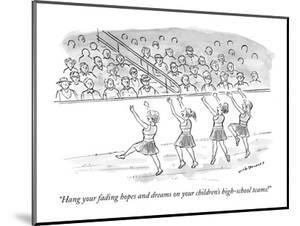 """""""Hang your fading hopes and dreams on your children's high-school teams!"""" - New Yorker Cartoon by Nick Downes"""