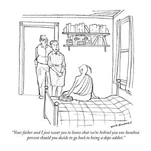 """""""Your father and I just want you to know that we're behind you one hundred?"""" - New Yorker Cartoon by Nick Downes"""