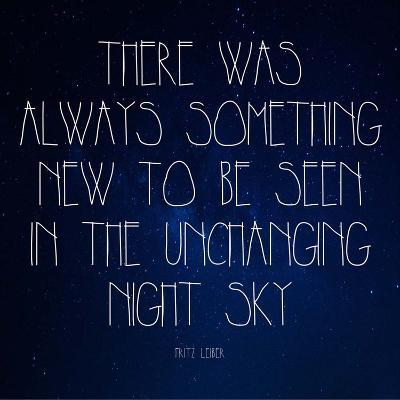 Night Sky - Fritz Leiber Quote-Quote Master-Art Print