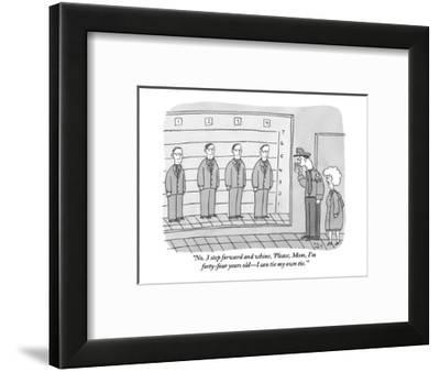 """No. 3 step forward and whine, 'Please, Mom, I'm forty-four years old?I ca?-Peter C. Vey-Framed Premium Giclee Print"