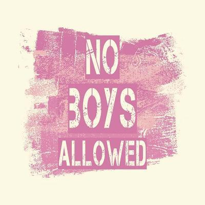 No Boys Allowed Grunge Paint Pink-Color Me Happy-Art Print