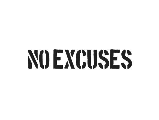 No Excuses-SM Design-Art Print