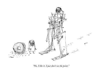 """No, I like it. I just don't see the point."" - New Yorker Cartoon-Edward Steed-Premium Giclee Print"