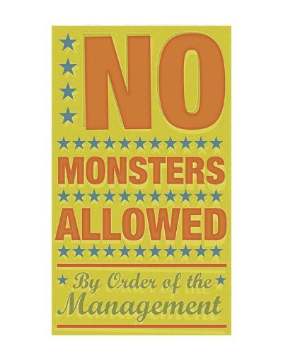 No Monsters Allowed-John W^ Golden-Art Print
