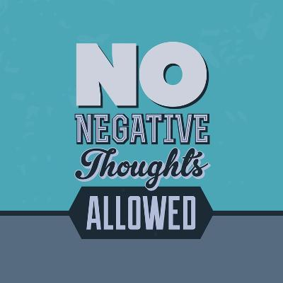 No Negative Thoughts Allowed 1-Lorand Okos-Art Print
