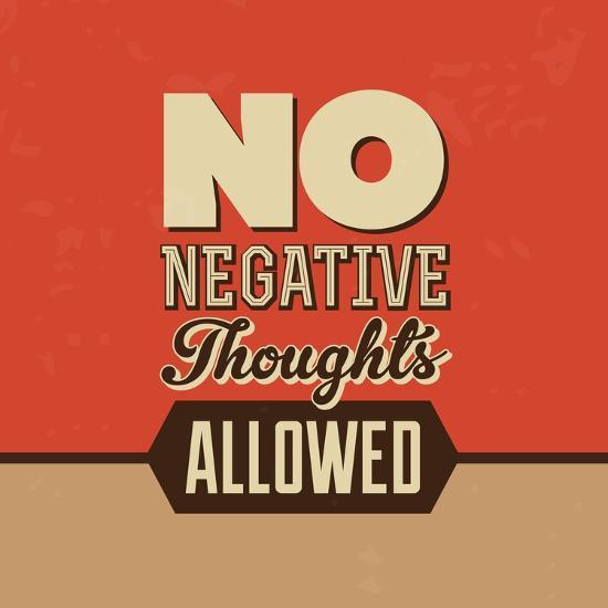No Negative Thoughts Allowed-Lorand Okos-Art Print