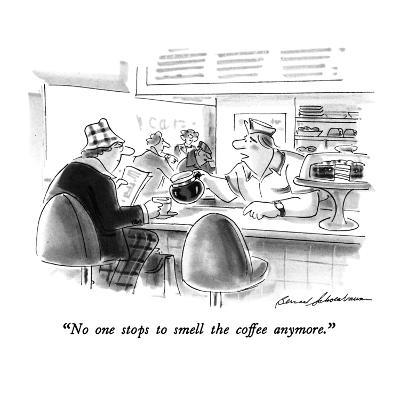 """No one stops to smell the coffee anymore."" - New Yorker Cartoon-Bernard Schoenbaum-Premium Giclee Print"