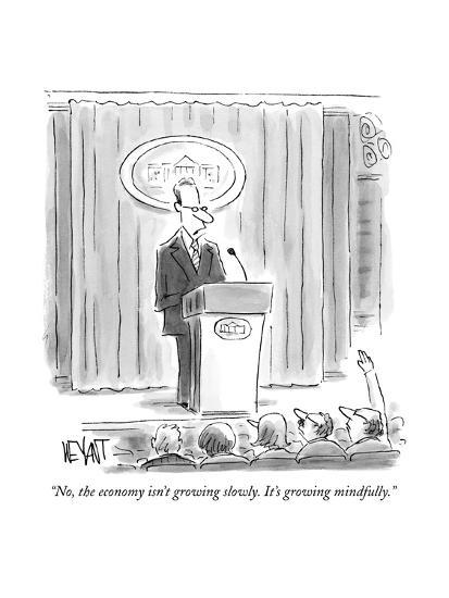 """No, the economy isn't growing slowly. It's growing mindfully."" - New Yorker Cartoon--Premium Giclee Print"