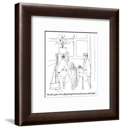 """""""No, this is great.  I love sifting through the loam of your past relation…"""" - New Yorker Cartoon-Richard Cline-Framed Premium Giclee Print"""