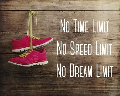No Time Limit No Speed Limit No Dream Limit Pink Shoes-Sports Mania-Art Print