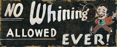 No Whining-Pela Design-Art Print