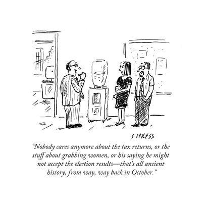"""""""Nobody cares anymore about the tax returns, or the stuff about grabbing w?"""" - Cartoon-David Sipress-Premium Giclee Print"""