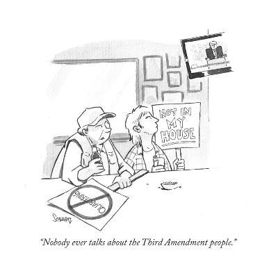 """Nobody ever talks about the Third Amendment people."" - Cartoon-Benjamin Schwartz-Premium Giclee Print"