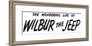 """""""The Wonderful Life of Wilbur the Jeep"""" F, June 1,2008 by Norman Rockwell"""
