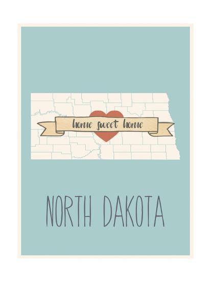 North-Dakota State Map, Home Sweet Home Art Print by Lila Fe | Art.com