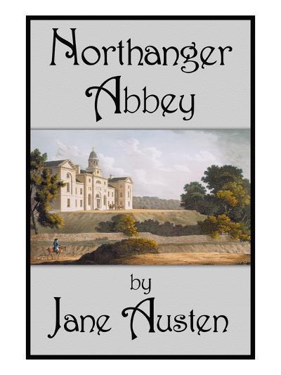 Northanger Abbey-Jane Austen-Art Print