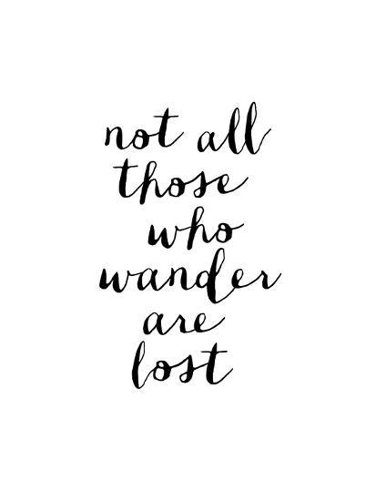 Not All Those Who Wander Are Lost Art Print By Brett Wilson Artcom