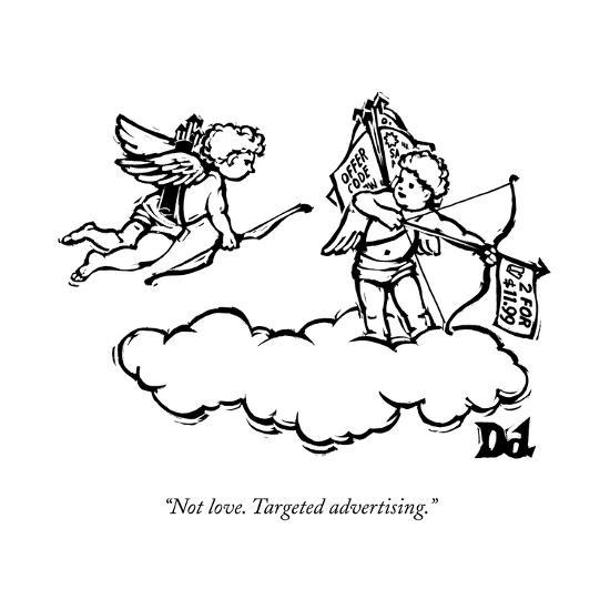 """Not love. Targeted advertising."" - New Yorker Cartoon--Premium Giclee Print"