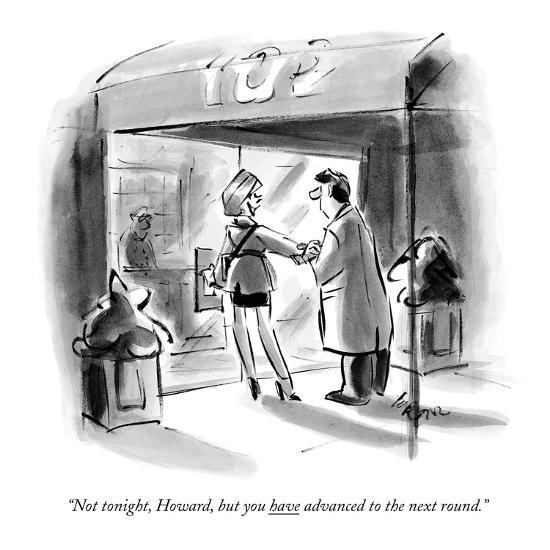 """""""Not tonight, Howard, but you have advanced to the next round."""" - New Yorker Cartoon-Lee Lorenz-Premium Giclee Print"""